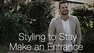 Styling to Stay - Make an Entrance